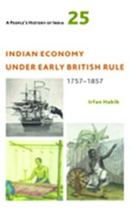 Indian Economy Under Early British Rule 1757–1857